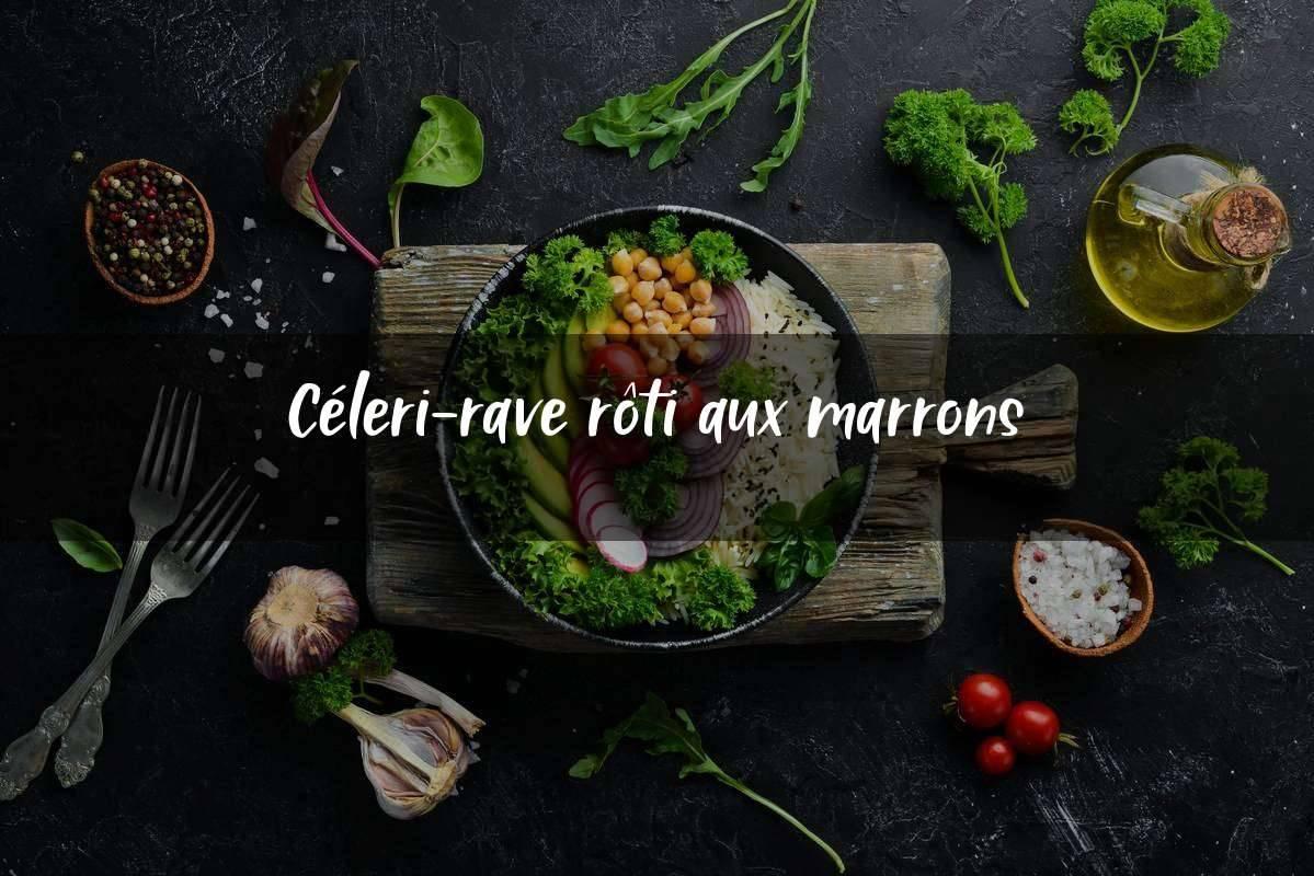 image Céleri-rave rôti aux marrons